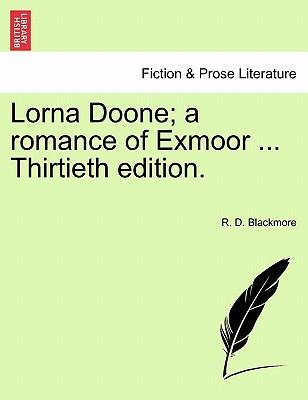 Lorna Doone; A Romance of Exmoor ... Thirtieth Edition. Volume II