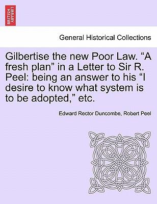 Gilbertise the New Poor Law.