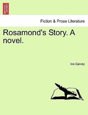 Rosamond's Story. a Novel. Vol. II