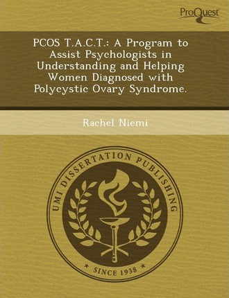 Pcos T.A.C.T.: A Program to Assist Psychologists in Understanding and Helping Women Diagnosed with Polycystic Ovary Syndrome
