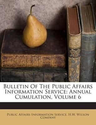 Bulletin of the Public Affairs Information Service : Annual Cumulation, Volume 6