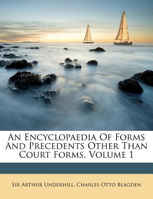 An Encyclopaedia of Forms and Precedents Other Than Court Forms, Volume 1