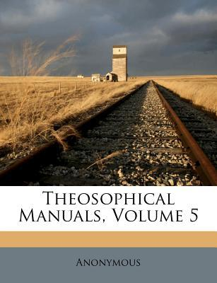 Theosophical Manuals, Volume 5