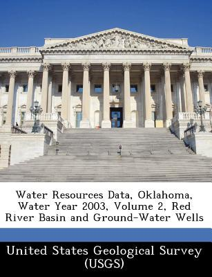 Water Resources Data, Oklahoma, Water Year 2003, Volume 2, Red River Basin and Ground-Water Wells