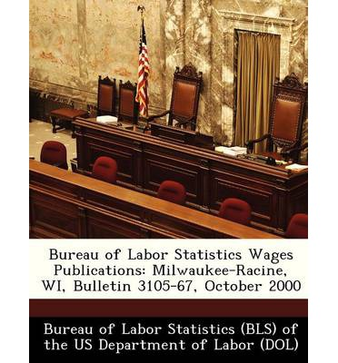 Bureau of Labor Statistics Wages Publications : Milwaukee-Racine, Wi, Bulletin 3105-67, October 2000