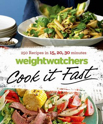 Weight Watchers Cook It Fast : 250 Recipes in 15, 20, 30 Minutes