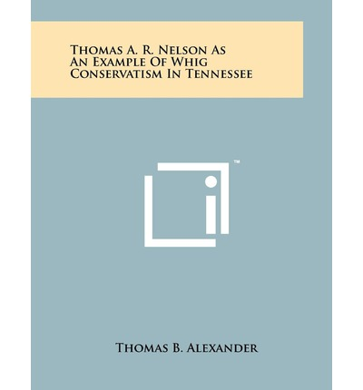 Thomas A. R. Nelson as an Example of Whig Conservatism in Tennessee