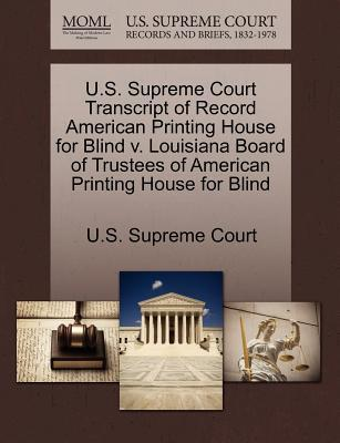U.S. Supreme Court Transcript of Record American Printing House for Blind V. Louisiana Board of Trustees of American Printing House for Blind