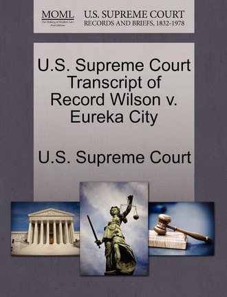 Free ebooks download in pdf epub kindle and other formats download ebooks for mobile us supreme court transcript of record wilson v eureka city 1270079913 epub fandeluxe Choice Image