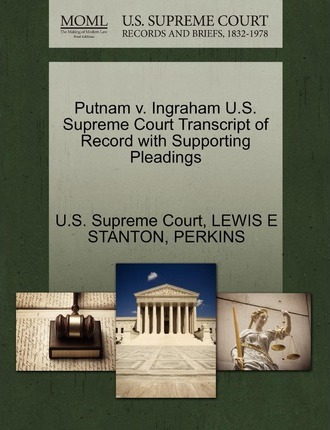 Putnam V. Ingraham U.S. Supreme Court Transcript of Record with Supporting Pleadings