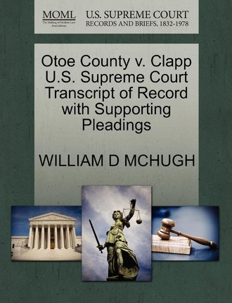Otoe County V. Clapp U.S. Supreme Court Transcript of Record with Supporting Pleadings