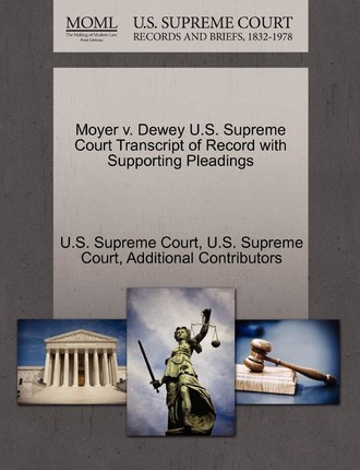 Moyer V. Dewey U.S. Supreme Court Transcript of Record with Supporting Pleadings