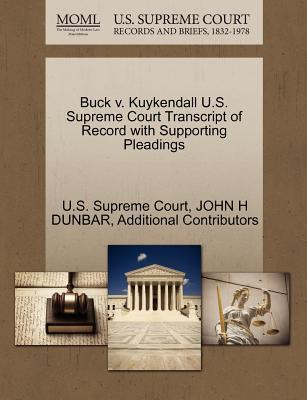 Buck V. Kuykendall U.S. Supreme Court Transcript of Record with Supporting Pleadings