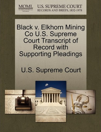 Black V. Elkhorn Mining Co U.S. Supreme Court Transcript of Record with Supporting Pleadings