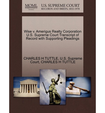 Wise V. Amerigus Realty Corporation U.S. Supreme Court Transcript of Record with Supporting Pleadings
