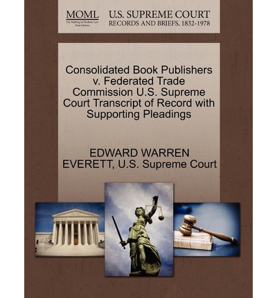 Consolidated Book Publishers V. Federated Trade Commission U.S. Supreme Court Transcript of Record with Supporting Pleadings