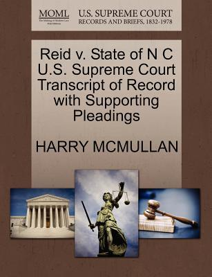 Reid V. State of N C U.S. Supreme Court Transcript of Record with Supporting Pleadings