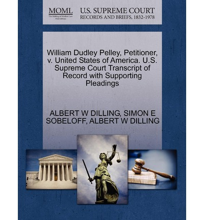 William Dudley Pelley, Petitioner, V. United States of America. U.S. Supreme Court Transcript of Record with Supporting Pleadings
