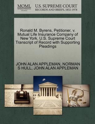 Ronald M. Byrens, Petitioner, V. Mutual Life Insurance Company of New York. U.S. Supreme Court Transcript of Record with Supporting Pleadings