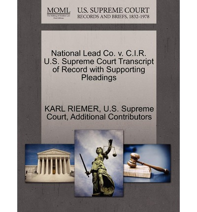 National Lead Co. V. C.I.R. U.S. Supreme Court Transcript of Record with Supporting Pleadings