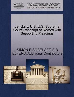 Jencks V. U.S. U.S. Supreme Court Transcript of Record with Supporting Pleadings