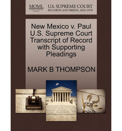 New Mexico V. Paul U.S. Supreme Court Transcript of Record with Supporting Pleadings