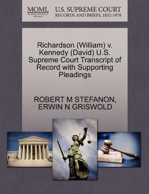 Richardson (William) V. Kennedy (David) U.S. Supreme Court Transcript of Record with Supporting Pleadings