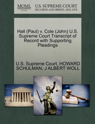 Hall (Paul) V. Cole (John) U.S. Supreme Court Transcript of Record with Supporting Pleadings