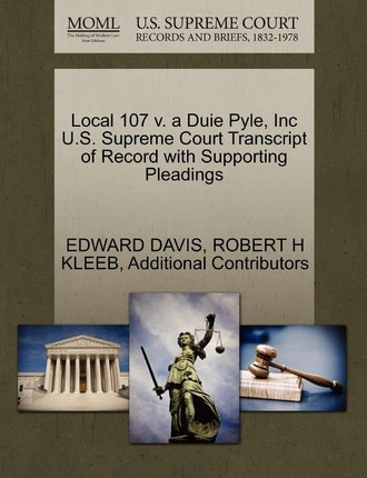 Local 107 V. a Duie Pyle, Inc U.S. Supreme Court Transcript of Record with Supporting Pleadings