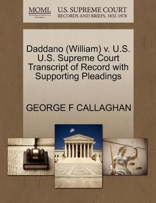 Daddano (William) V. U.S. U.S. Supreme Court Transcript of Record with Supporting Pleadings