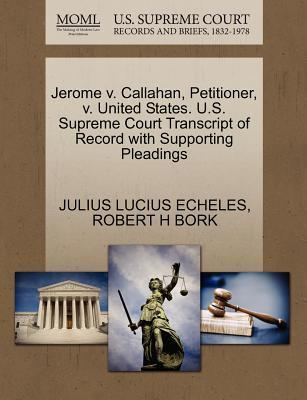 Jerome V. Callahan, Petitioner, V. United States. U.S. Supreme Court Transcript of Record with Supporting Pleadings