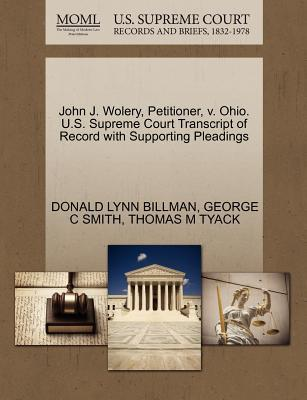 John J. Wolery, Petitioner, V. Ohio. U.S. Supreme Court Transcript of Record with Supporting Pleadings