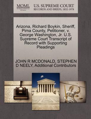 Arizona, Richard Boykin, Sheriff, Pima County, Petitioner, V. George Washington, JR. U.S. Supreme Court Transcript of Record with Supporting Pleadings