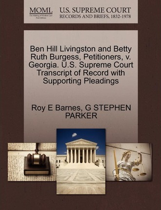 Ben Hill Livingston and Betty Ruth Burgess, Petitioners, V. Georgia. U.S. Supreme Court Transcript of Record with Supporting Pleadings