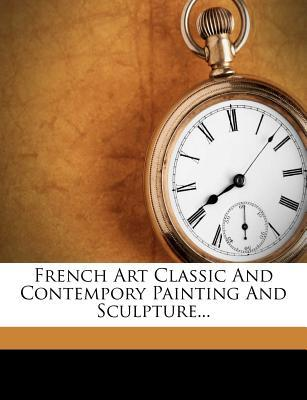 French Art Classic and Contempory Painting and Sculpture...