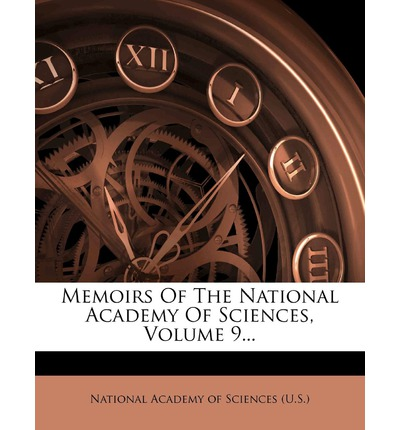 Memoirs of the National Academy of Sciences, Volume 9...