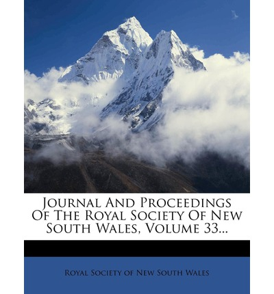 Journal and Proceedings of the Royal Society of New South Wales, Volume 33...