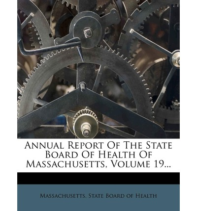 Annual Report of the State Board of Health of Massachusetts, Volume 19...