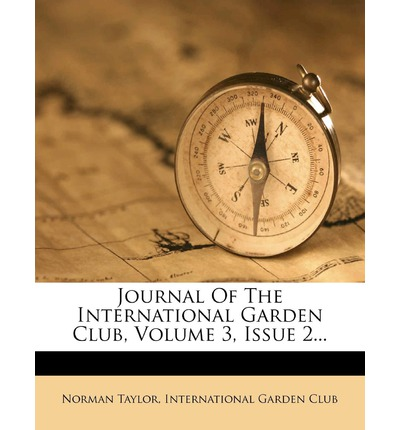 Journal of the International Garden Club, Volume 3, Issue 2...