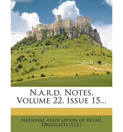 N.A.R.D. Notes, Volume 22, Issue 15...