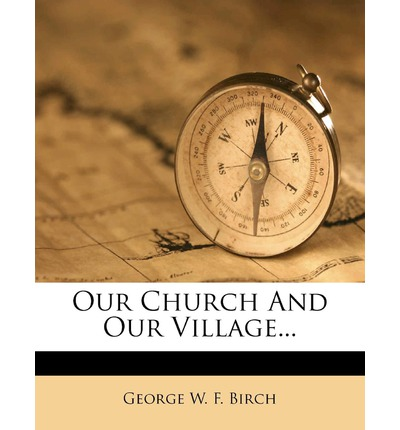 Our Church and Our Village...