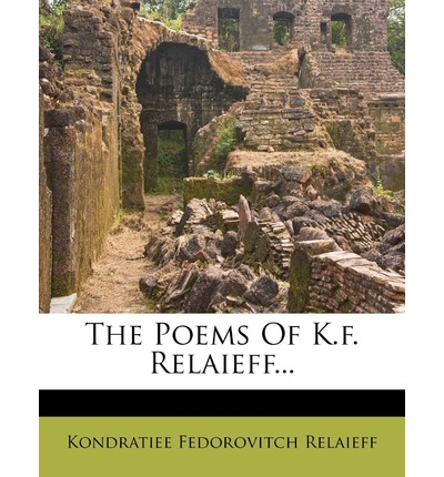 The Poems of K.F. Relaieff...