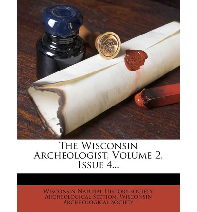 The Wisconsin Archeologist, Volume 2, Issue 4...