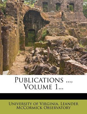 Publications ..., Volume 1...