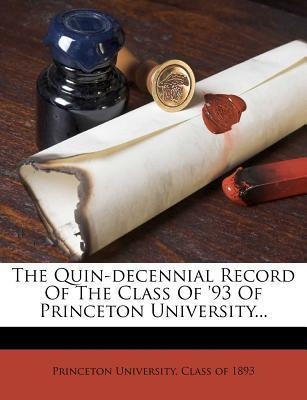 The Quin-Decennial Record of the Class of '93 of Princeton University...