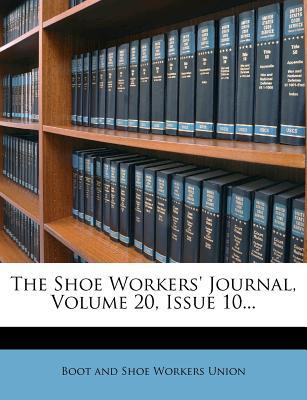 The Shoe Workers' Journal, Volume 20, Issue 10...