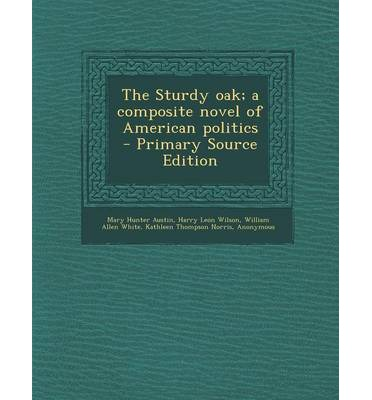 Sturdy Oak; A Composite Novel of American Politics