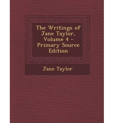 The Writings of Jane Taylor, Volume 4