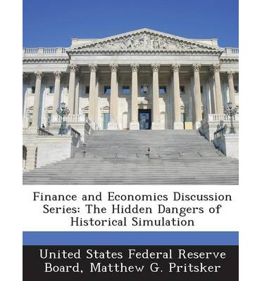 Finance and Economics Discussion Series : The Hidden Dangers of Historical Simulation