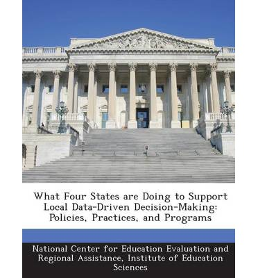 What Four States Are Doing to Support Local Data-Driven Decision-Making : Policies, Practices, and Programs